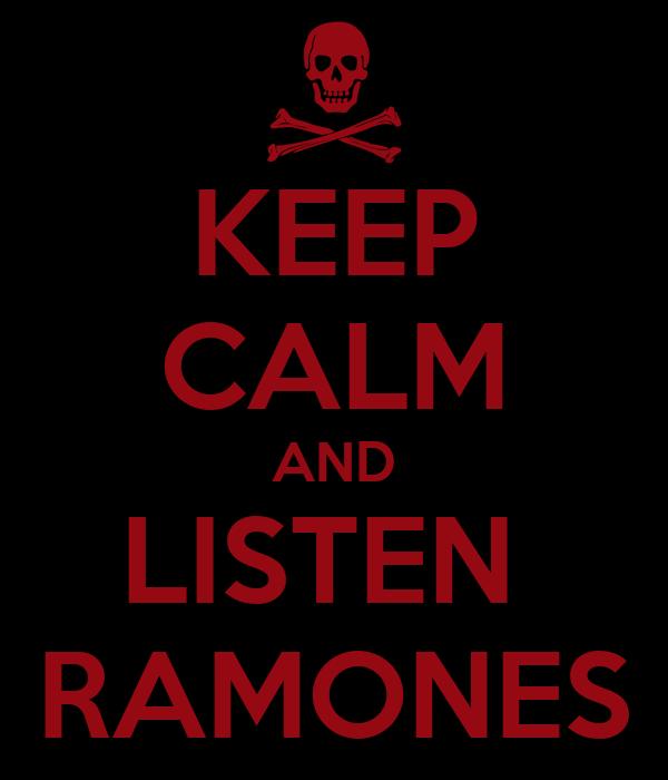 KEEP CALM AND LISTEN  RAMONES