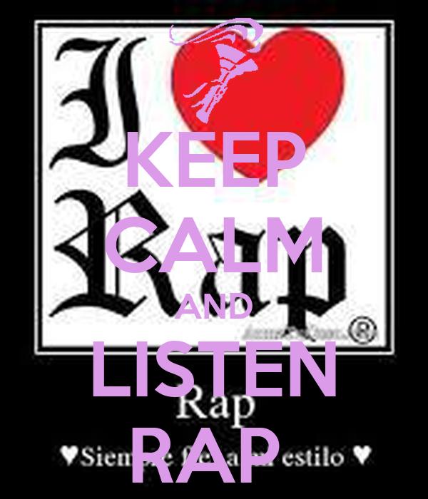 KEEP CALM AND LISTEN RAP