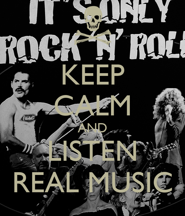 KEEP CALM AND LISTEN REAL MUSIC