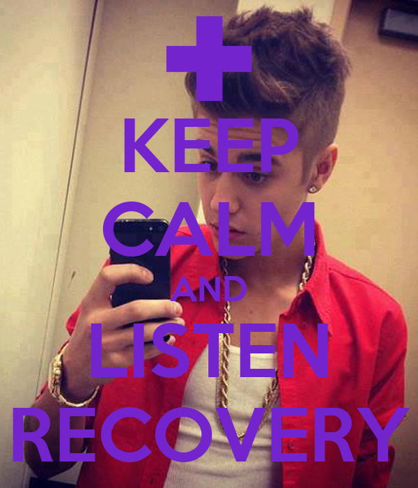 KEEP CALM AND LISTEN RECOVERY