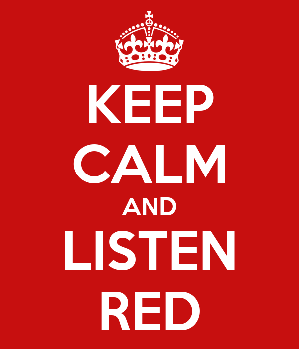 KEEP CALM AND LISTEN RED
