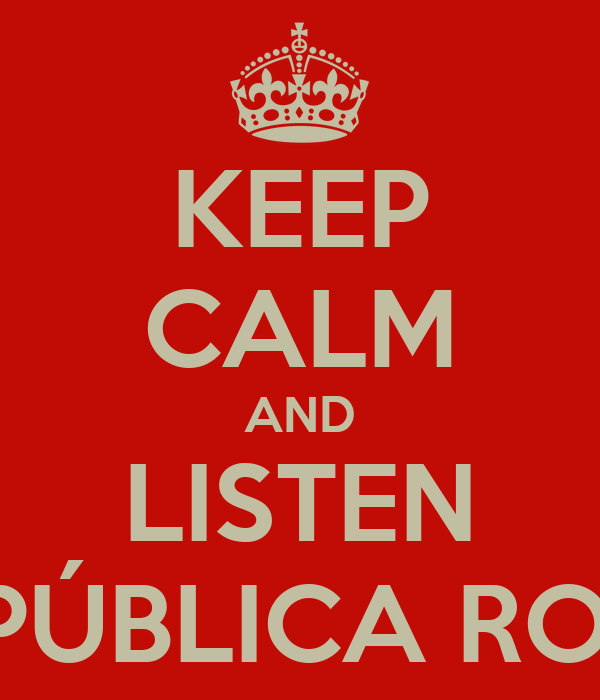 KEEP CALM AND LISTEN REPÚBLICA ROCK