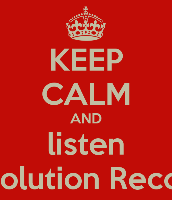 KEEP CALM AND listen Revolution Records