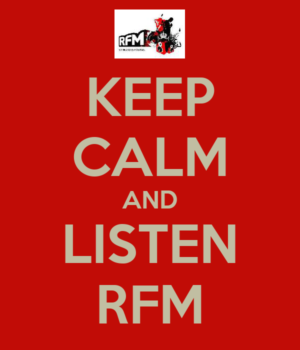 KEEP CALM AND LISTEN RFM