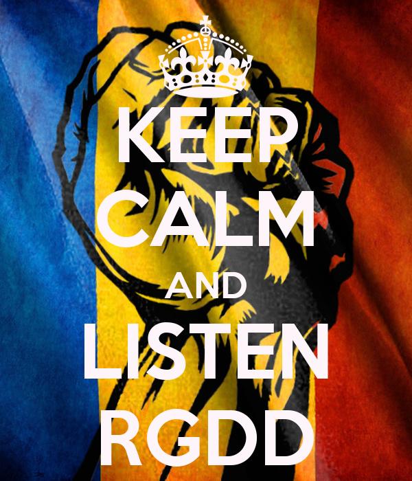 KEEP CALM AND LISTEN RGDD