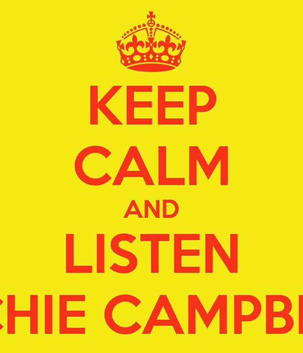 KEEP CALM AND LISTEN RICHIE CAMPBELL