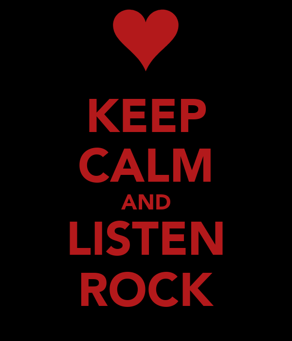 KEEP CALM AND LISTEN ROCK
