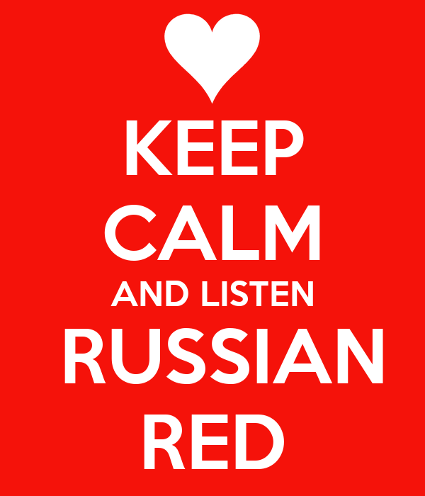 KEEP CALM AND LISTEN  RUSSIAN RED