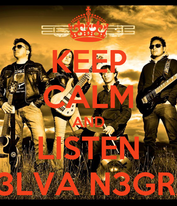 KEEP CALM AND LISTEN S3LVA N3GRA