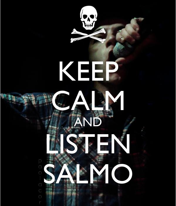 KEEP CALM AND LISTEN SALMO