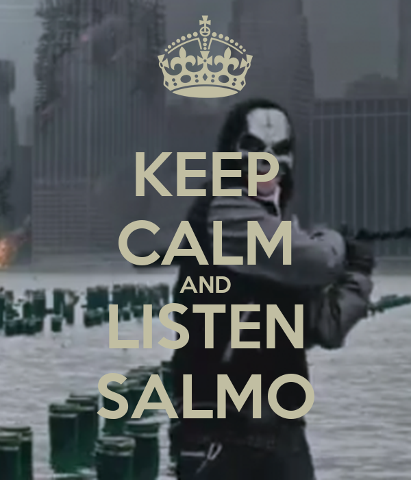KEEP CALM AND LISTEN SALMO