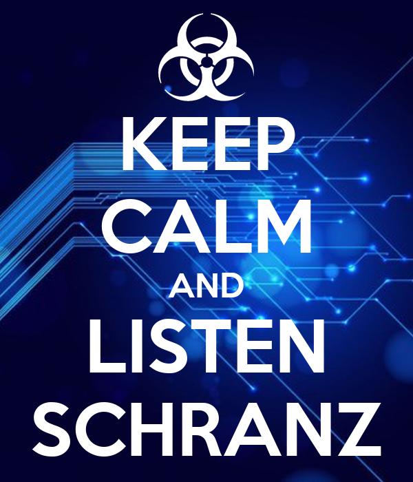 KEEP CALM AND LISTEN SCHRANZ
