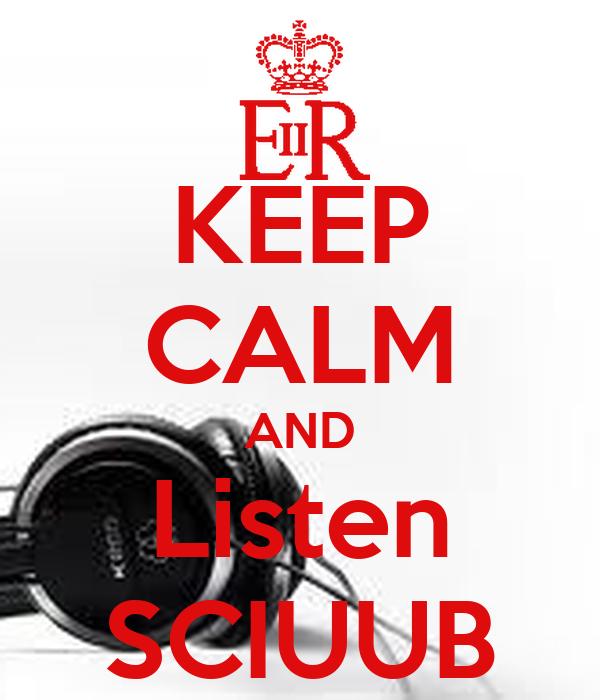 KEEP CALM AND Listen SCIUUB