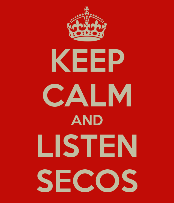 KEEP CALM AND LISTEN SECOS