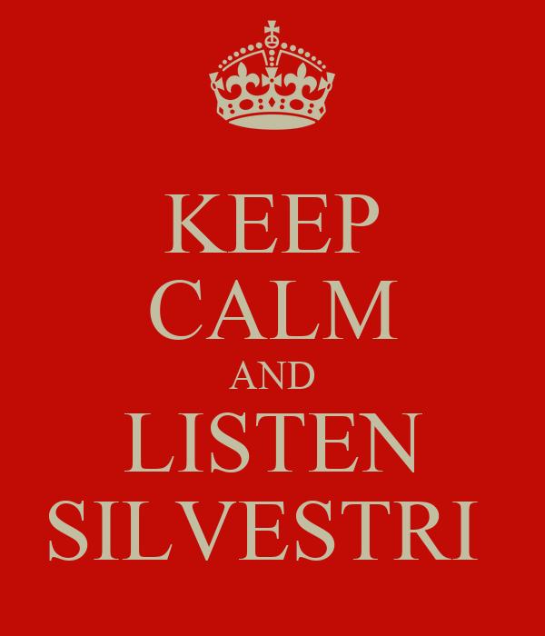 KEEP CALM AND LISTEN SILVESTRI