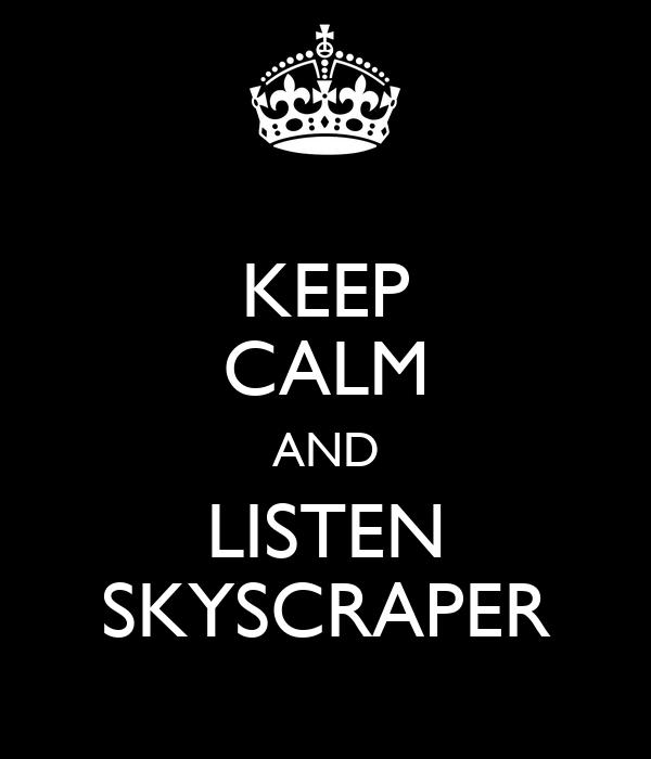 KEEP CALM AND LISTEN SKYSCRAPER