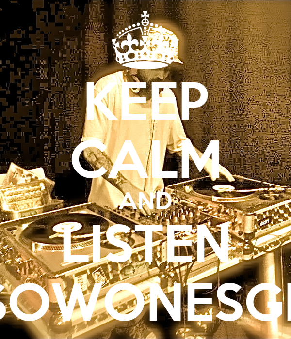 KEEP CALM AND LISTEN SOWONESGP