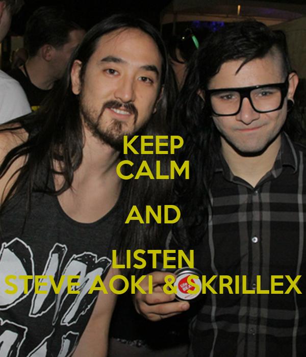 KEEP CALM AND LISTEN STEVE AOKI & SKRILLEX