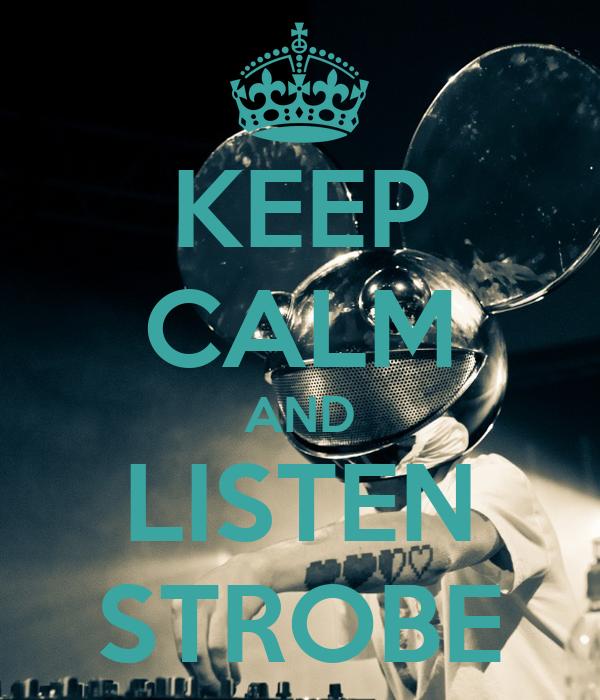 KEEP CALM AND LISTEN STROBE