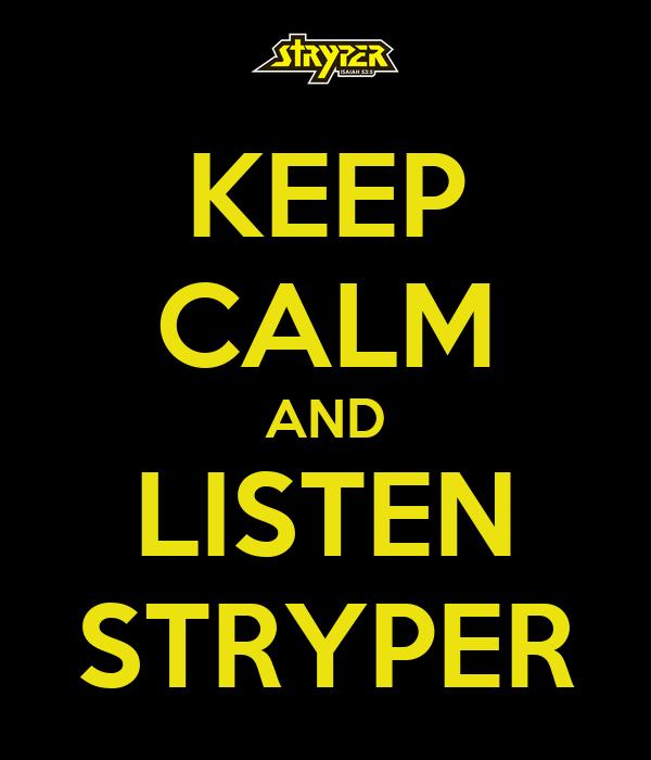 KEEP CALM AND LISTEN STRYPER