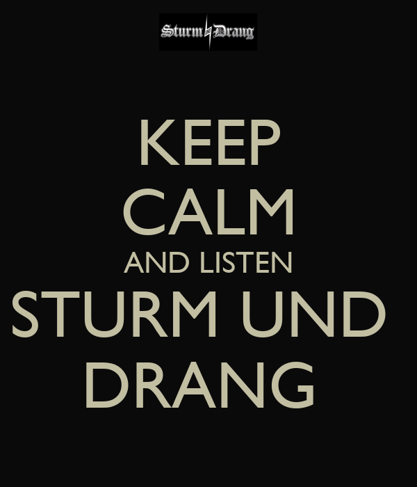 KEEP CALM AND LISTEN STURM UND  DRANG