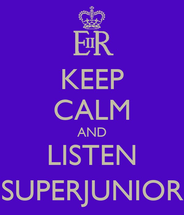 KEEP CALM AND LISTEN SUPERJUNIOR