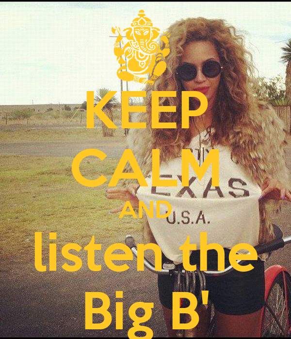KEEP CALM AND listen the Big B'