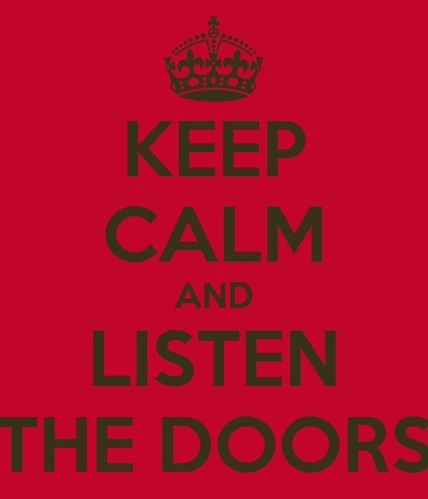 KEEP CALM AND LISTEN THE DOORS