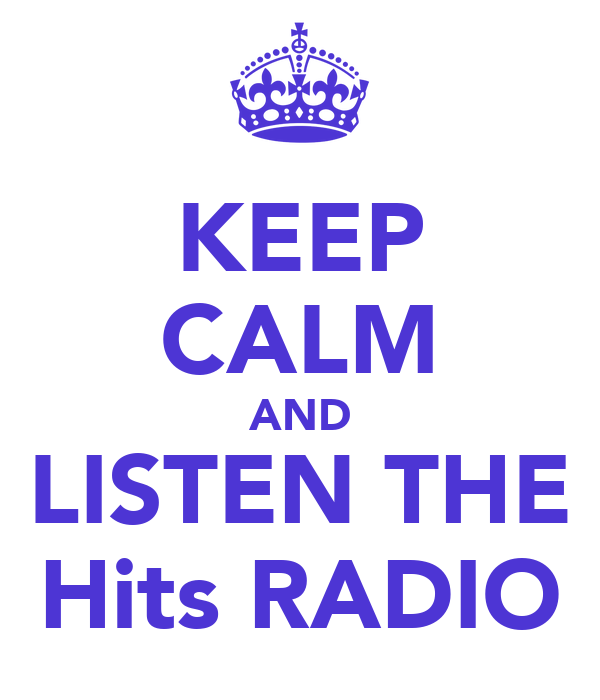 KEEP CALM AND LISTEN THE Hits RADIO
