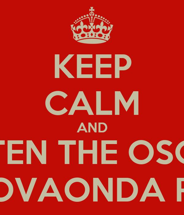 KEEP CALM AND LISTEN THE OSCAR ON NOVAONDA RADIO