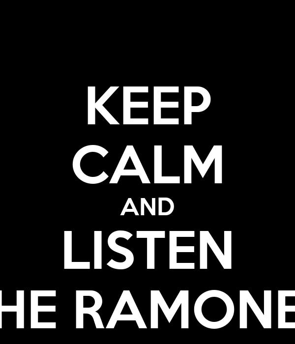 KEEP CALM AND LISTEN THE RAMONES