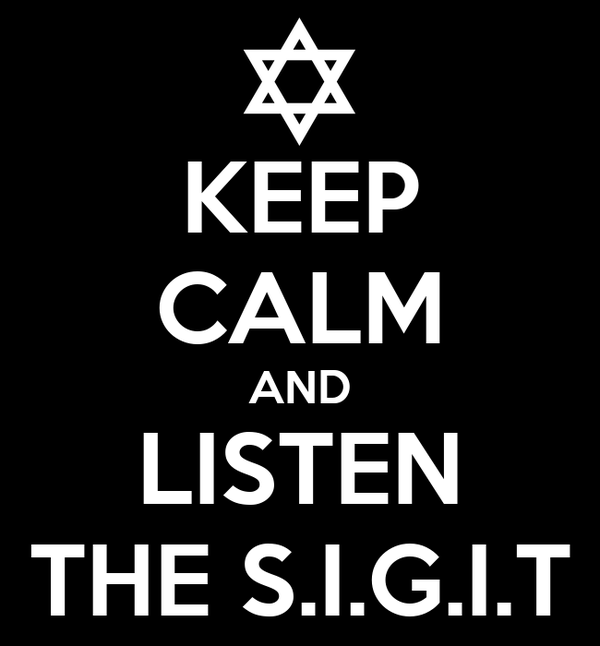 KEEP CALM AND LISTEN THE S.I.G.I.T