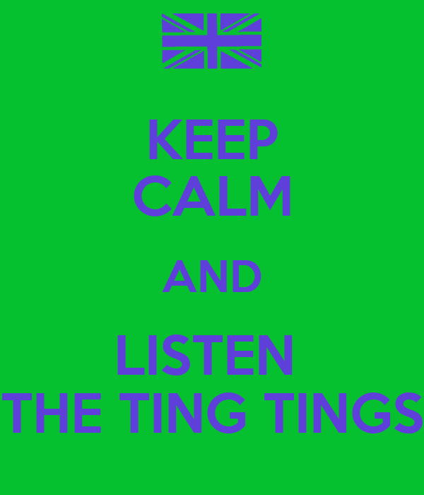 KEEP CALM AND LISTEN  THE TING TINGS