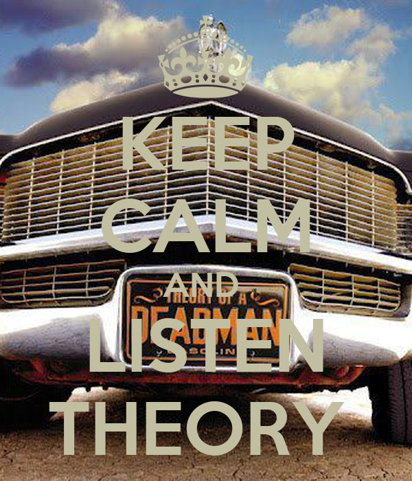 KEEP CALM AND  LISTEN THEORY