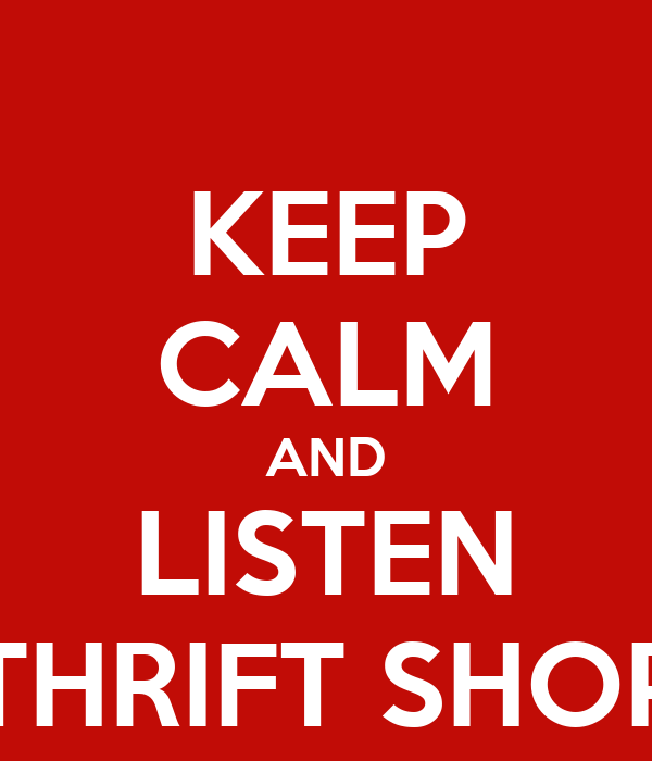 KEEP CALM AND LISTEN THRIFT SHOP