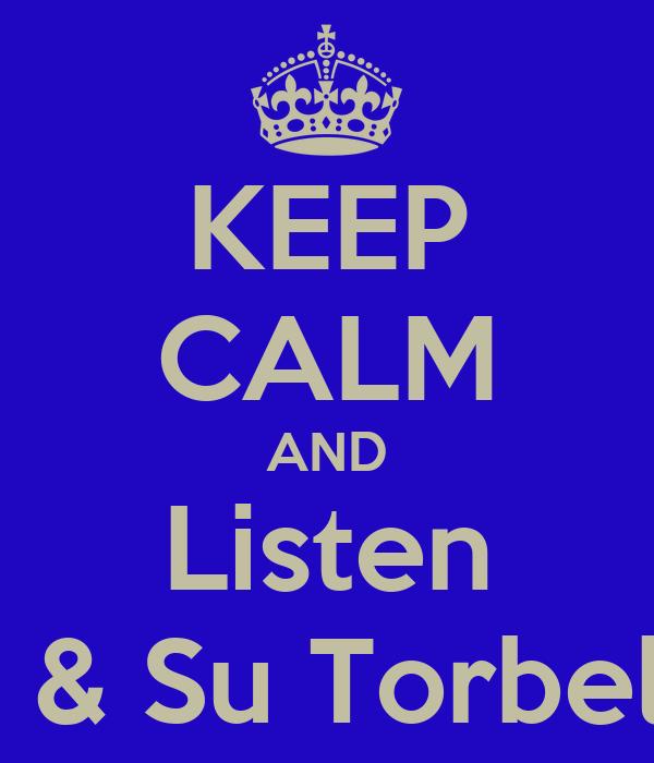 KEEP CALM AND Listen Tito & Su Torbellino