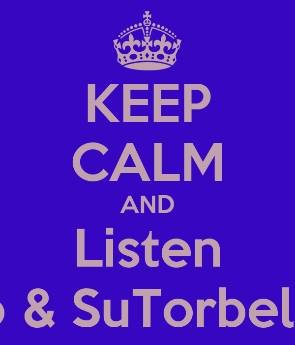 KEEP CALM AND Listen Tito & SuTorbellino