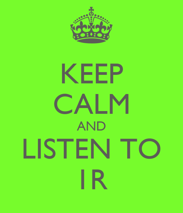 KEEP CALM AND LISTEN TO 1R
