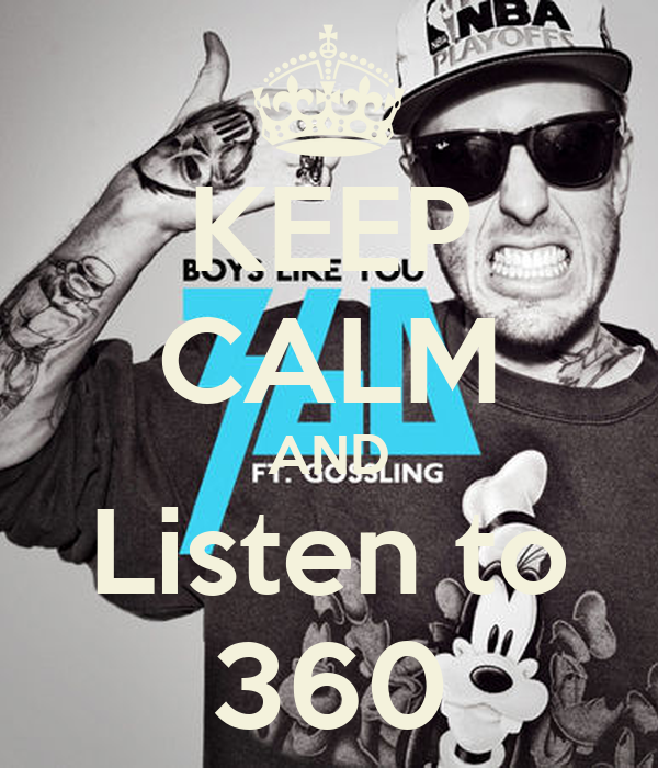 KEEP CALM AND Listen to 360