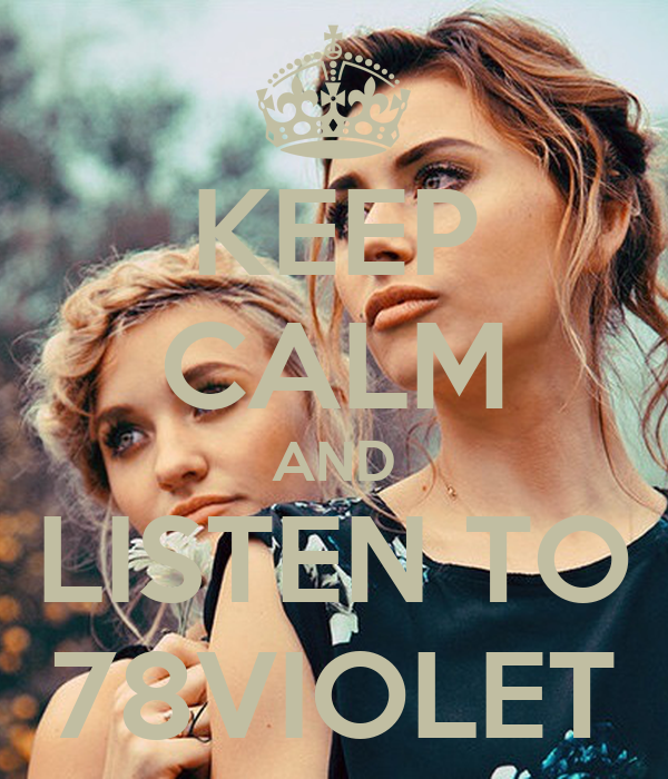 KEEP CALM AND LISTEN TO 78VIOLET
