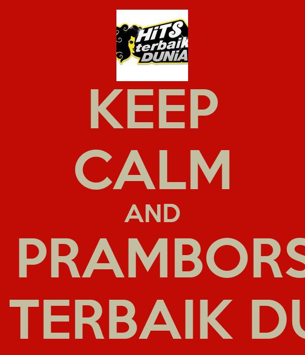 KEEP CALM AND LISTEN TO 98.4 FM PRAMBORS RADIO BANDUNG HITS TERBAIK DUNIA