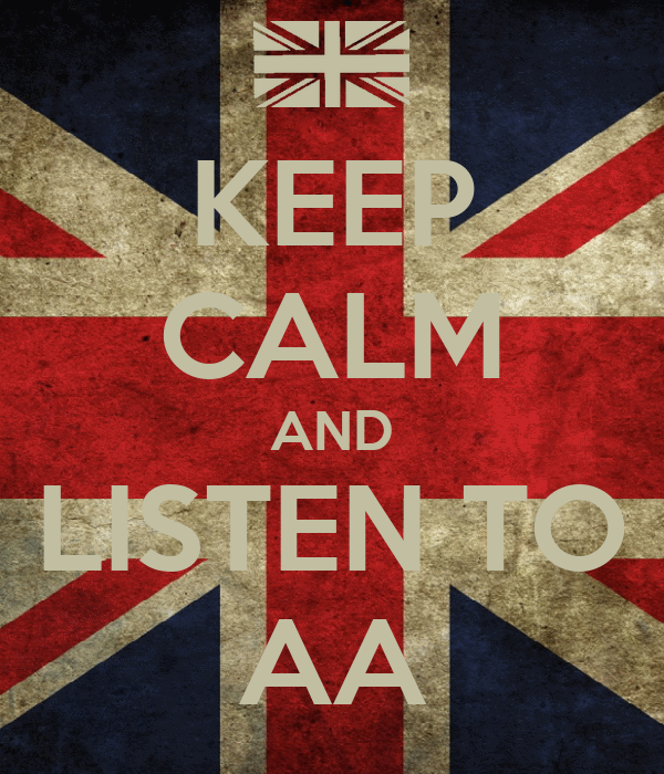 KEEP CALM AND LISTEN TO AA