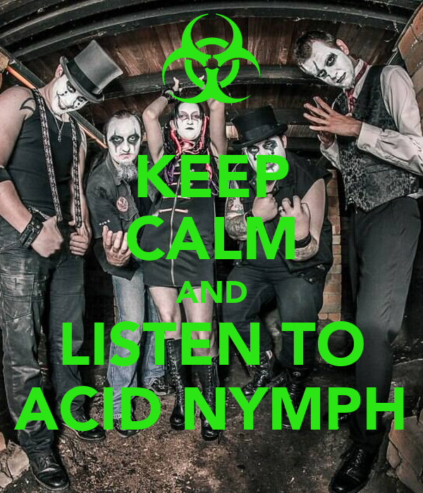 KEEP CALM AND LISTEN TO ACID NYMPH