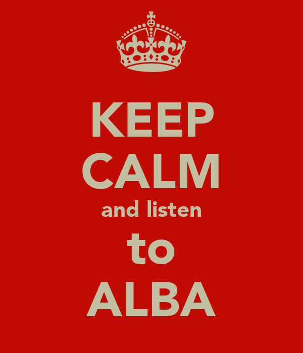 KEEP CALM and listen to ALBA