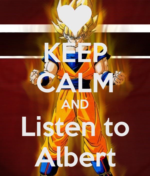KEEP CALM AND Listen to Albert