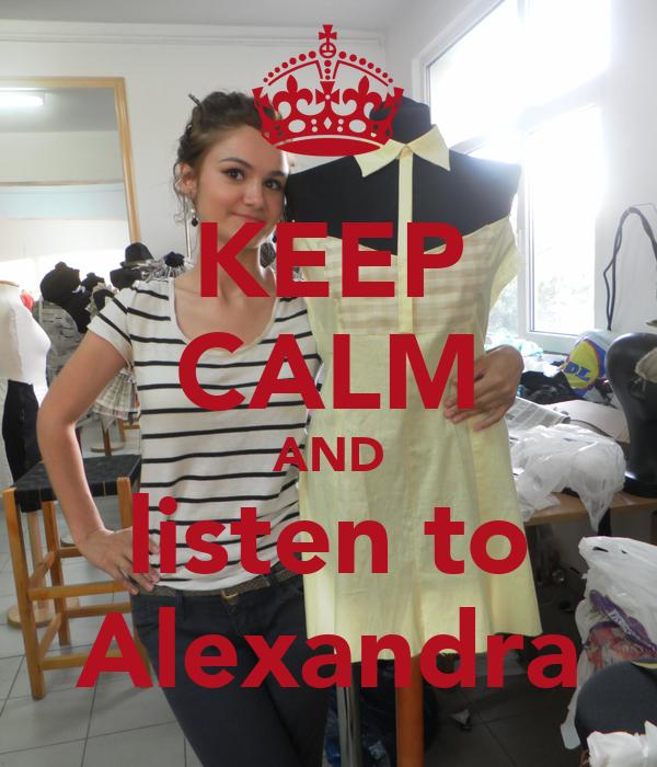 KEEP CALM AND listen to Alexandra