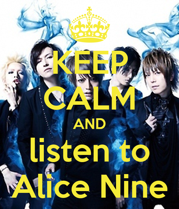 KEEP CALM AND listen to Alice Nine