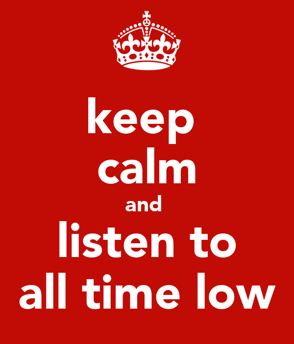 keep  calm and  listen to all time low