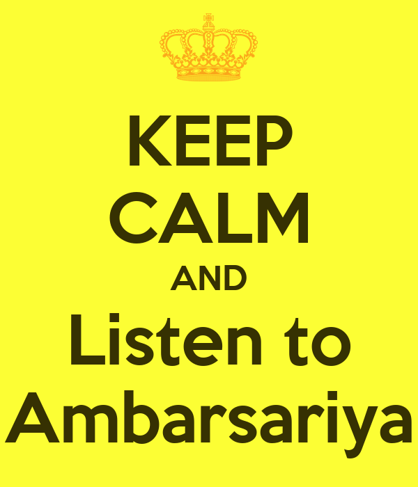 KEEP CALM AND Listen to Ambarsariya