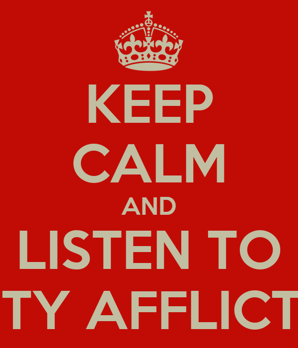 KEEP CALM AND LISTEN TO AMITY AFFLICTION